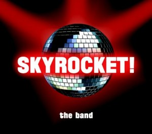 Skyrocket The Band
